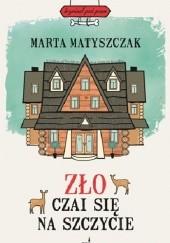 Okładka książki Zło czai się na szczycie Marta Matyszczak