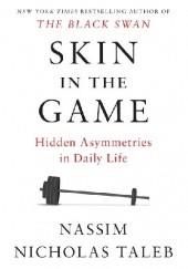 Okładka książki Skin in the Game: Hidden Asymmetries in Daily Life Nassim Nicholas Taleb