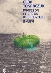 Okładka książki Profesor Andrews w Warszawie. Wyspa Olga Tokarczuk