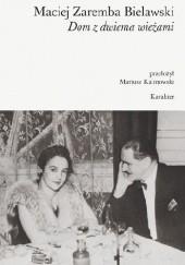 Okładka książki Dom z dwiema wieżami Maciej Zaremba Bielawski