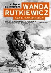 Okładka książki Wanda Rutkiewicz. Jeszcze tylko jeden szczyt Elżbieta Sieradzińska