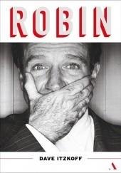Okładka książki Robin. Biografia Robina Williamsa Dave Itzkoff