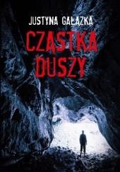 Okładka książki Cząstka duszy Justyna Gałązka