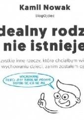 Okładka książki Idealny rodzic nie istnieje Kamil Nowak