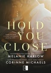 Okładka książki Hold You Close Corinne Michaels,Melanie Harlow