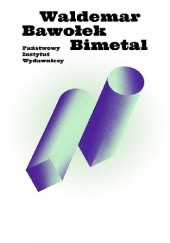 Okładka książki Bimetal Waldemar Bawołek