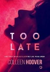 Okładka książki Too Late Colleen Hoover