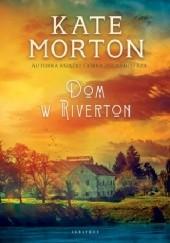 Okładka książki Dom w Riverton Kate Morton