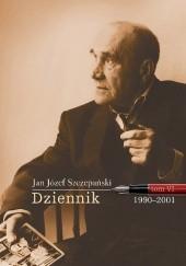 Okładka książki Dziennik. Tom VI: 1990-2001 Jan Józef Szczepański