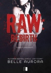 Okładka książki Raw: Rebirth Belle Aurora