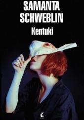 Okładka książki Kentuki Samanta Schweblin
