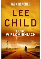 Okładka książki Echo w płomieniach Lee Child