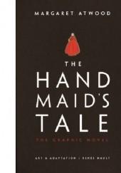 Okładka książki The Handmaids Tale The Graphic Novel Margaret Atwood,Renée Nault