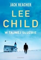 Okładka książki W tajnej służbie Lee Child