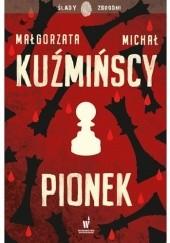 Okładka książki Pionek Małgorzata Fugiel-Kuźmińska,Michał Kuźmiński
