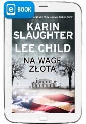 Okładka książki Na wagę złota Lee Child,Karin Slaughter