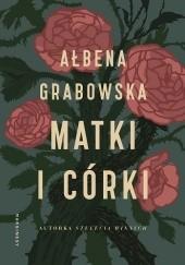 Okładka książki Matki i córki Ałbena Grabowska