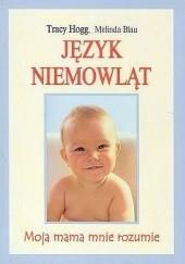 Okładka książki Język niemowląt Tracy Hogg,Melinda Blau