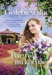 Okładka książki Pozwól mi kochać Ilona Gołębiewska