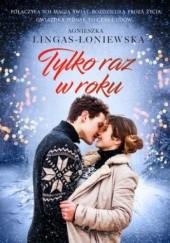 Okładka książki Tylko raz w roku Agnieszka Lingas-Łoniewska