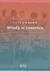 Okładka książki Wtedy w Loszoncu Peter Balko