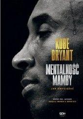 Okładka książki Mentalność Mamby. Jak zwyciężać Kobe Bryant