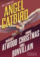 Okładka książki Angel Catbird Margaret Atwood,Johnnie Christmas,Tamra Bonvillain