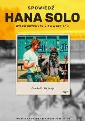 Okładka książki Spowiedź Hana Solo.  Byłem przemytnikiem w Indiach Cezary Borowy