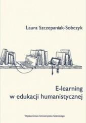Okładka książki E-learning w edukacji humanistycznej Laura Szczepaniak-Sobczyk