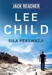 Okładka książki Siła perswazji Lee Child