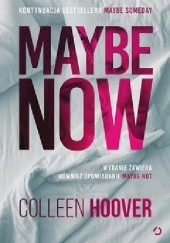 Okładka książki Maybe Now. Maybe Not Colleen Hoover
