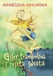Okładka książki Giler, trampolina i reszta świata Agnieszka Chylińska