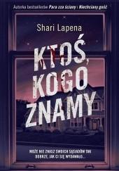 Okładka książki Ktoś, kogo znamy Shari Lapena
