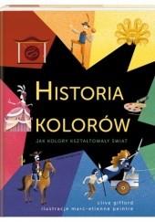 Okładka książki Historia kolorów Clive Gifford