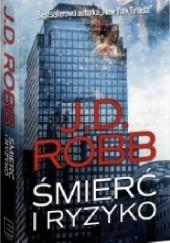 Okładka książki Śmierć i ryzyko J.D. Robb
