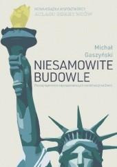 Okładka książki Niesamowite budowle Michał Gaszyński