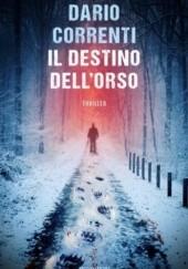 Okładka książki Il destino dell'orso Dario Correnti