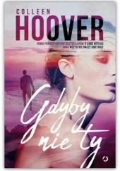 Okładka książki Gdyby nie ty Colleen Hoover