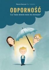 Okładka książki Odporność. Czy Twoje dziecko może nie chorować? Marcin Korczyk