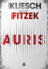 Okładka książki Auris Sebastian Fitzek,Vincent Kliesch