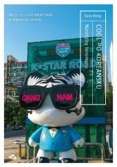Okładka książki Cool po koreańsku. Narodziny fenomenu, czyli jak jeden naród podbił świat za pomocą popkultury Euny Hong