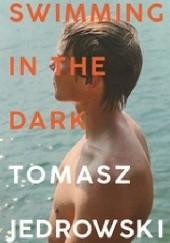 Okładka książki Swimming in the Dark Tomasz Jędrowski