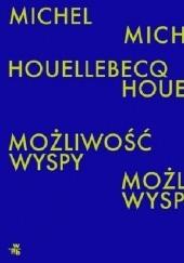 Okładka książki Możliwość wyspy Michel Houellebecq