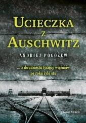 Okładka książki Ucieczka z Auschwitz Andriej Pogożew