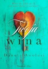 Okładka książki Twoja wina Danuta Awolusi