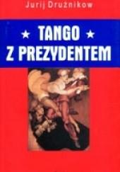 Okładka książki Tango z prezydentem Jurij Drużnikow