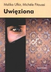 Okładka książki Uwięziona Michele Fitoussi,Malika Ufkir
