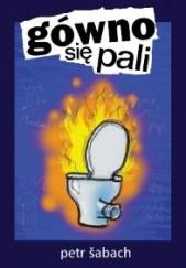 Okładka książki Gówno się pali Petr Šabach