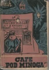 Okładka książki Cafe pod Minogą Stefan Wiechecki