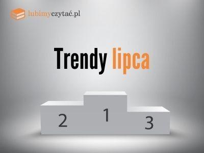 Trendy lipca lubimyczytać.pl